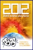 2012 Zlat brna otevena