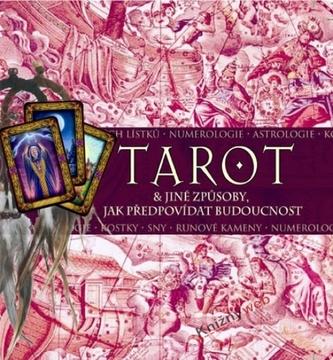 Tarot A Jine Zpusoby Jak Predpovidat Budoucnost Karta Kniha