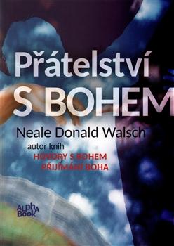 Image of Přátelství s Bohem: Walsch Neale Donald