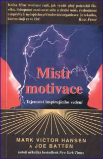 Mistr motivace: Mark Victor Hansen a Joe Batten