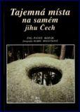 obálka knihy Tajemná místa na samém jihu Čech