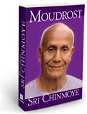 Moudrost Sri Chinmoye: Sri Chinmoy