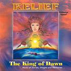 CD Král úsvitu The King of Dawn: Relief