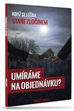 Image of Umíráme na objednávku 2. vydání: Tomáš Kašpar