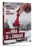 Image of Krutá hra o tvé zdraví: Tomáš Kašpar